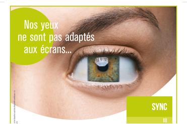 Nos yeux ne sont pas adaptés aux écrans... ...Les verres Sync III le sont !