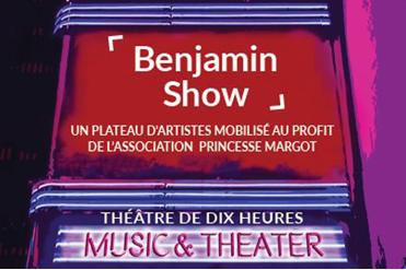 """Dernières places pour le """"BENJAMIN SHOW"""" ! Le 26 juin 2019"""