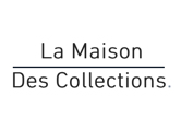LA MAISON DES COLLECTIONS